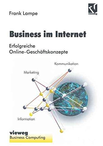 By Lampe, Frank Business im Internet: Erfolgreiche Online-Geschäftskonzepte Paperback - January 1996