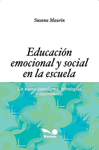 Educación emocional y social en la escuela : Un nuevo paradigma, estrategias y experiencias