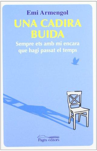 Una cadira buida: Sempre ets amb mi encara que hagi
