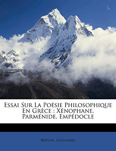 Essai Sur La Poésie Philosophique En Grèce: Xénophane, Parménide, Empédocle (French Edition)