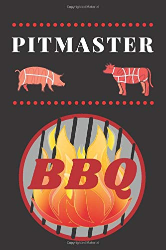 Pitmaster: BBQ Smoking, Grill Cookbook, Smoker Log Book, Meat Smoking, Recipe Journal, Grill Prep Notes, Meat and Wood Temperature, Barbecue Book, Pitmaster's Log Book.