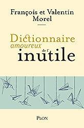 Dictionnaire amoureux de l'inutile de François MOREL