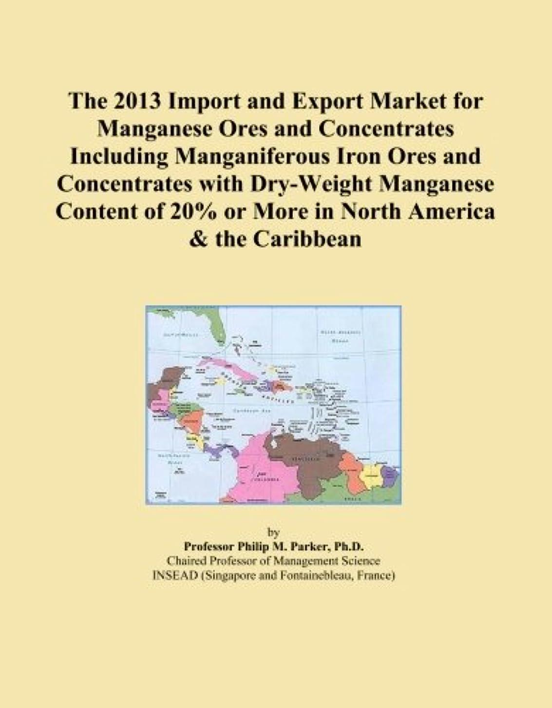 落ち着かない考古学者鑑定The 2013 Import and Export Market for Manganese Ores and Concentrates Including Manganiferous Iron Ores and Concentrates with Dry-Weight Manganese Content of 20% or More in North America & the Caribbean