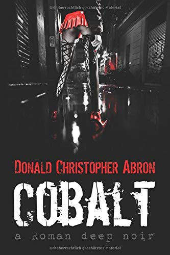 Cobalt: a Roman deep noir (San Cobalto-Serie, Band 1)