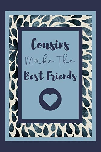Cousins Make The Best Friends: Notebook For Awesome cousin Show your...