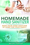 Homemade Hand Sanitizer: Make Your Hand Sanitizer at Home for Your Family