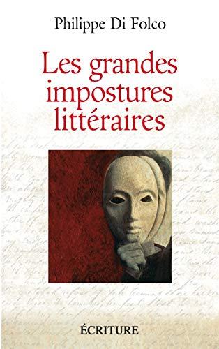 Les grandes impostures littéraires - Canulars, escroqueries, supercheries, et autres mystifications (ECRITURE&COMM.)