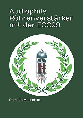Audiophile Röhrenverstärker mit der Doppeltriode ECC99