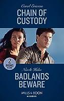 Chain Of Custody / Badlands Beware: Chain of Custody (Holding the Line) / Badlands Beware (A Badlands Cops Novel) (Heroes)