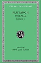 Plutarch: Moralia, Volume V, Isis and Osiris. The E at Delphi. The Oracles at De