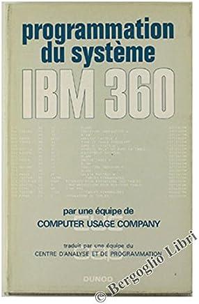 PROGRAMMATION DU SYSTEME IBM 360 par une équipe de Computer Usage Company.
