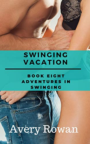 Swinging Vacation: A Wife-Swapping Story (Adventures in Swinging Book 8) (English Edition)