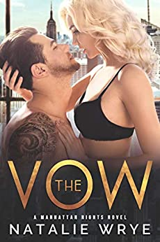 The Vow: A Second Chance Romance Suspense (Manhattan Nights Book 1) by [Natalie Wrye]