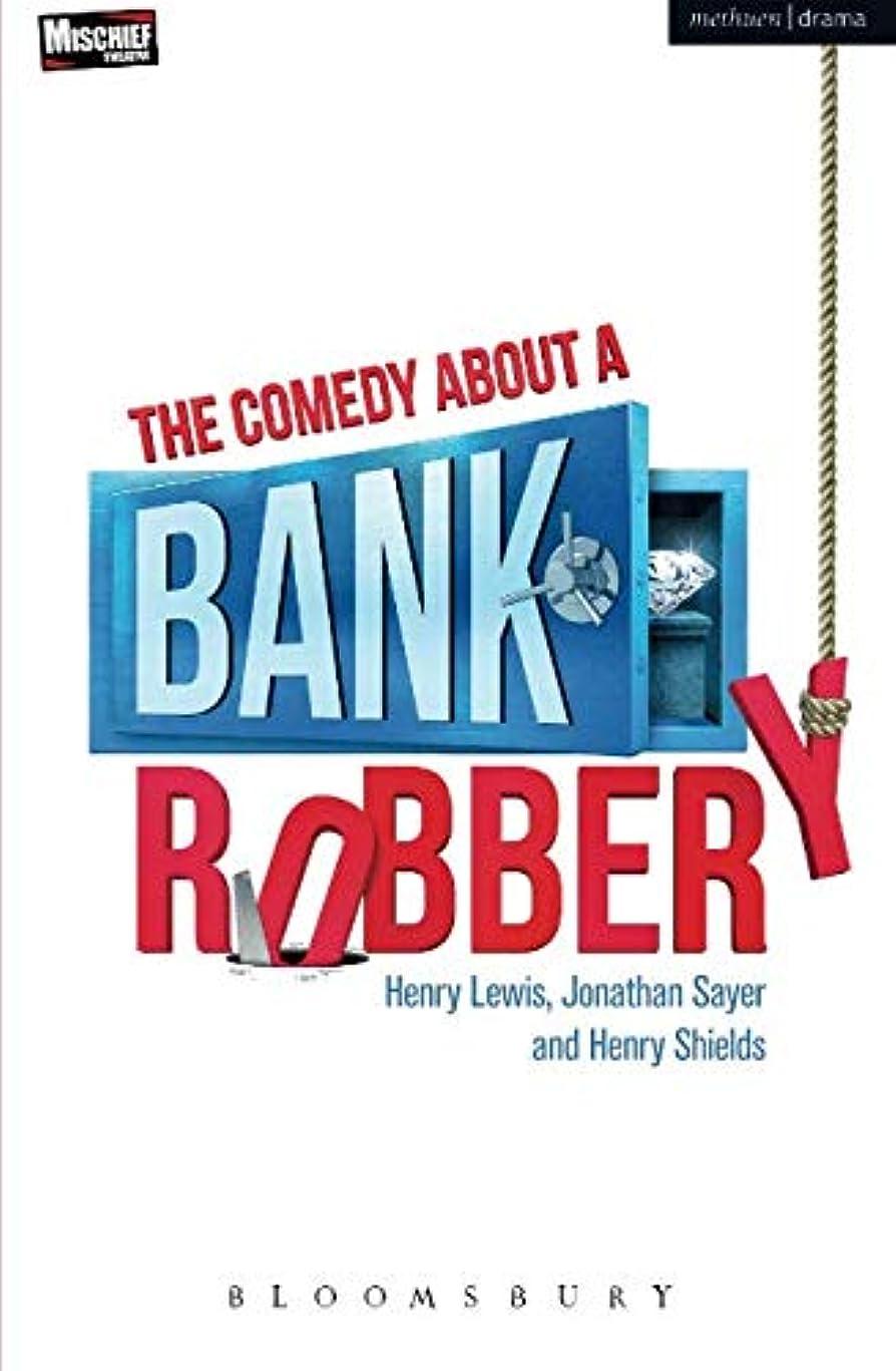 乳白色隔離正当なThe Comedy About a Bank Robbery (Modern Plays)