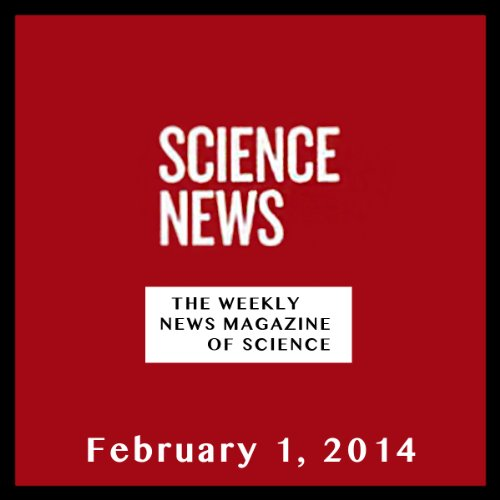 Science News, February 01, 2014 cover art