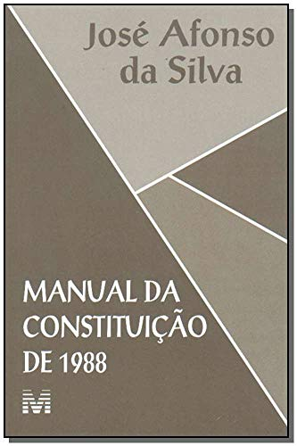 Manual da Constituição de 1988 - 1 ed./2002