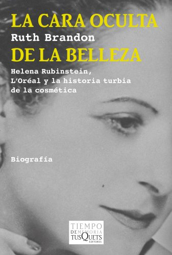 La cara oculta de la belleza: Helena Rubinstein, L'Oréal y la historia turbia de la cosmética (Tiempo de Memoria)