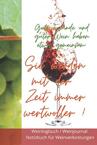 Weinlogbuch / Weinjournal / Notizbuch für Weinproben und Weinverkostungen: Persönliches Weinbuch mit Bewertungsbögen für Weindegustationen zum selbst ... und Weinproben mit Bewertungsbögen)