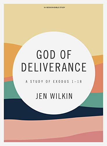 Compare Textbook Prices for God of Deliverance - Bible Study Book: A Study of Exodus 1-18  ISBN 9781087713250 by Wilkin, Jen