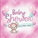 Baby Shower Libro Degli Ospiti: Decorazione Ragazza Girl Rosa Menta Orsetto & Palloncini I Illustrato a Colori I Domande e desideri creativi I Regalo per la festa del bambino/bimbo I Per i Genitori