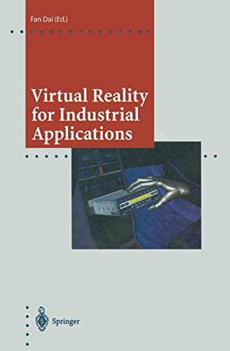 Virtual Reality for Industrial Applications: With Contributions by Numerous Experts (Computer Graphics: Systems and Applications)