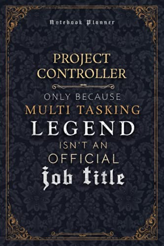 Project Controller Only Because Multi Tasking Legend Isn't An Official Luxury Job Title Working Cover Notebook Planner: 120 Pages, Hour, Goal, Mom, ... Journal, Weekly, A5, Event, 5.24 x 22.86 cm