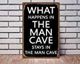 Tamengi What Happens in The Man Cave Stays in The Man Cave Metal Sign, Man Cave Decor Gift for Dad, Gift for Father, Man Cave Sign, 8 x 12 inches Wall Art Decor