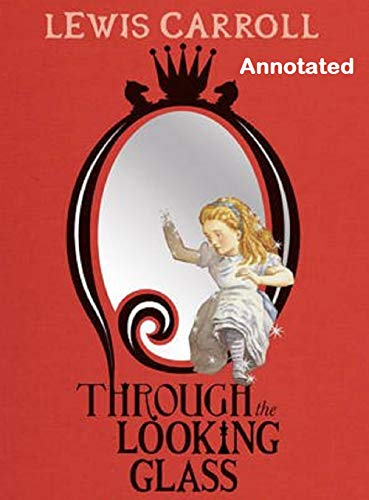 Through the Looking Glass Annotated (English Edition)