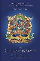 Guhyasamaja Practice in the Arya Nagarjuna System, Volume One: The Generation Stage (Tsadra)