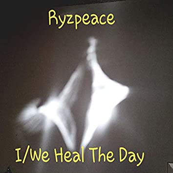 I-We, Heal the Day