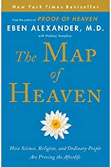The Map of Heaven: How Science, Religion, and Ordinary People Are Proving the Afterlife by Eben Alexander M.D.(2014-10-07) Hardcover