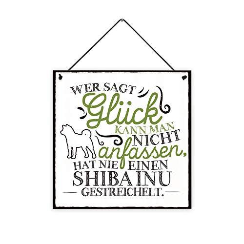 Fashionalarm Holzschild - Wer SAGT Glück kann Man Nicht anfassen - Shiba Inu | Deko-Schild Wandschild mit Spruch als Geschenk-Idee Hunde-Besitzer, ca. 20x20 cm, 8 mm