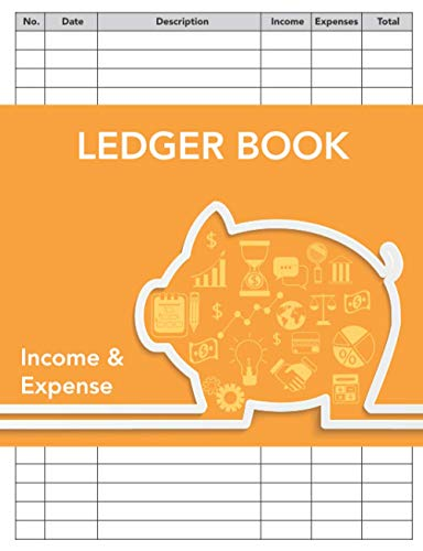 Ledger Book: Simple Income And Expense Journal For Personal Finance And Small Business | Accounting notebook | 7.44 x 9.7 inches | 100 pages -  Independently published