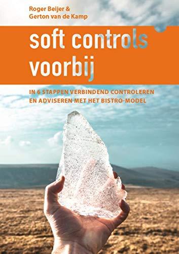 Soft controls voorbij: In 6 stappen verbindend controleren en adviseren met het Bistro-model