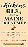 Chickens, Gin, and a Maine Friendship: The Correspondence of E. B. White and Edmund Ware Smith