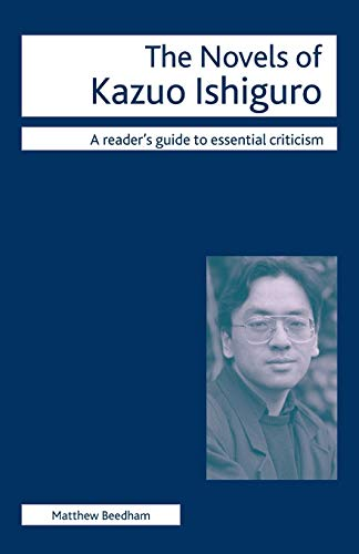 The Novels of Kazuo Ishiguro (Readers' Guides to Essential Criticism)