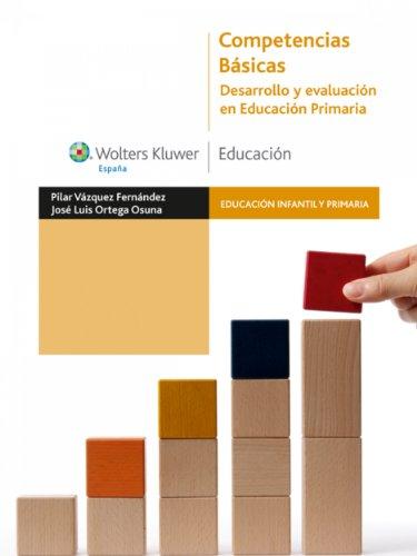 Competencias básicas. Desarrollo y evaluación en Educación Primaria (Educación infantil y primaria) eBook: Fernández, Pilar Vázquez, José Luis Ortega Osuna, Wolters Kluwer España: Amazon.es: Tienda Kindle