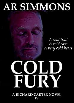 Cold Fury (The Richard Carter Novels Book 9) by [AR Simmons]