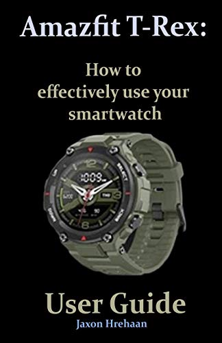 Amazfit T-Rex: How to effectively use your smartwatch User Guide