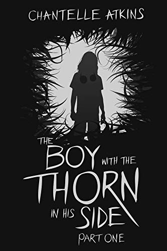 The Boy With The Thorn In His Side - Part One (English Edition)