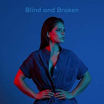 Blind and Broken