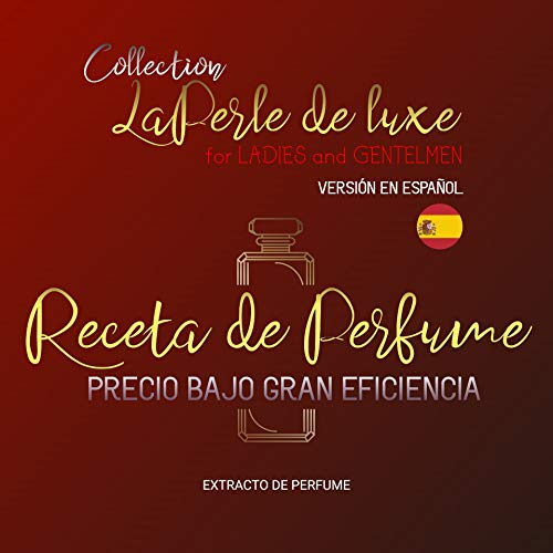 RECETA DE PERFUME para Damas y Caballeros (No es necesario que compre un perfume caro a partir de ahora).