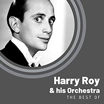 The Best of Harry Roy & His Orchestra