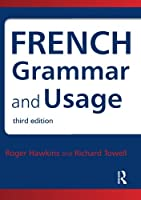French Grammar and Usage (Routledge Reference Grammars)