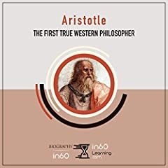 Aristotle: The First True Western Philosopher