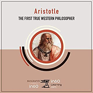 Aristotle: The First True Western Philosopher                   By:                                                                                                                                 in60Learning                               Narrated by:                                                                                                                                 Tony Honickberg                      Length: 1 hr and 14 mins     Not rated yet     Overall 0.0
