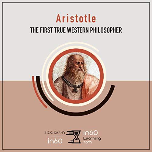 Aristotle: The First True Western Philosopher audiobook cover art