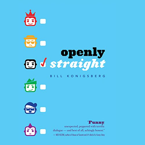 Openly Straight                   By:                                                                                                                                 Bill Konigsberg                               Narrated by:                                                                                                                                 Pete Cross                      Length: 9 hrs and 1 min     804 ratings     Overall 4.5