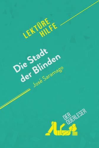 Die Stadt der Blinden von José Saramago (Lektürehilfe): Detaillierte Zusammenfassung, Personenanalyse und Interpretation