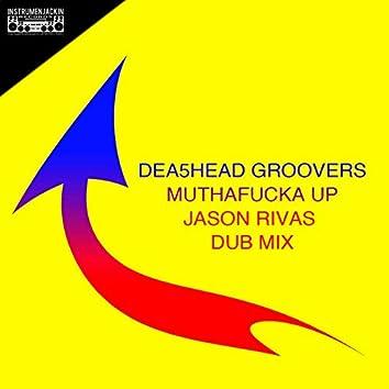 Muthafucka Up (Jason Rivas Dub Mix)